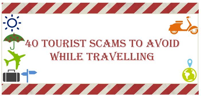40 Travel Scams and How to Avoid Them